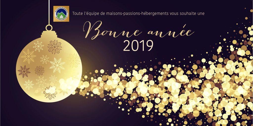 Toute l'équipe de Maisons Passions Hébergements est heureuse de vous offrir ses meilleurs vœux pour 2019